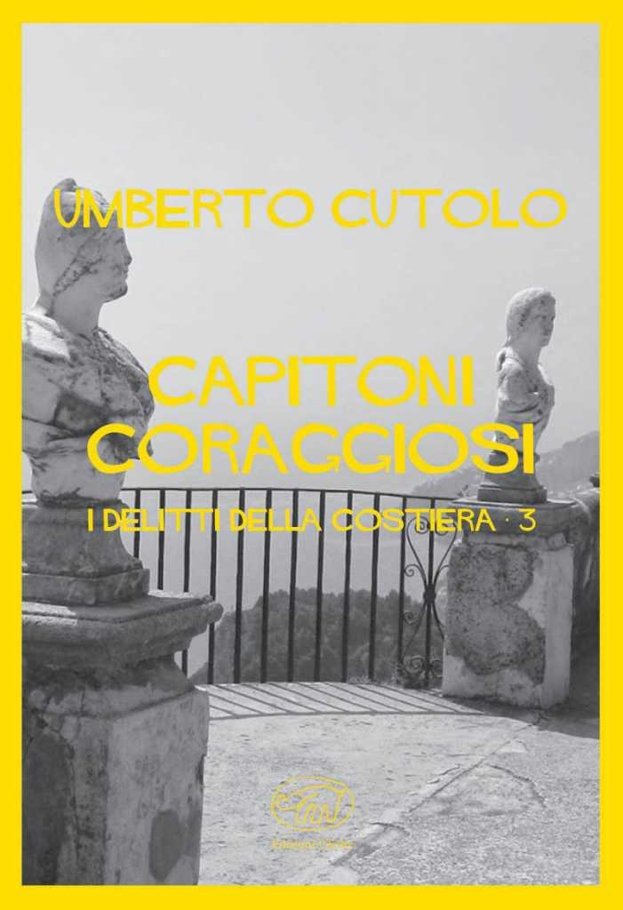 Capitoni coraggiosi – i delitti della costiera 3 di Umberto Cutolo